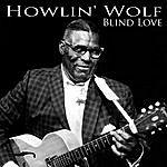 Howlin' Wolf Blind Love