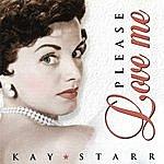 Kay Starr Please Love Me