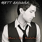 Matt Brouwer Where's Our Revolution (Deluxe Edition) (Deluxe Edition)