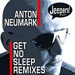 Anton Neumark Get No Sleep Remixes