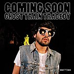 Coming Soon Ghost Train Tragedy