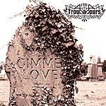 Troubadours Gimme Love (Single)