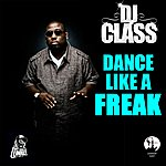DJ Class Dance Like A Freak