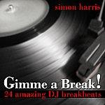 Simon Harris Gimme A Break