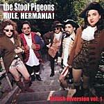 The Stool Pigeons Rule Hermania!
