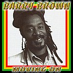 Barry Brown Moving On