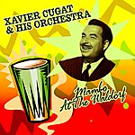 Xavier Cugat & His Orchestra Mambo At The Waldorf