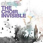 Circuits The Choir Invisible (Single)