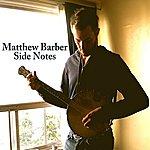 Matthew Barber Side Notes