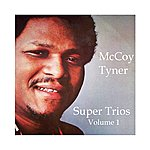 McCoy Tyner Super Trios - Volume 1