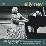 Elly Ney Schubert: Wanderer Fantasy & Schumann: Symphonic Etudes