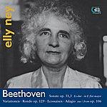 Elly Ney Beethoven: Sonata No. 18, Variations, Adagio, Rondo A Capriccio, Six Ecossaises
