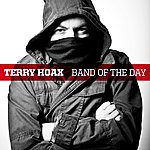 Terry Hoax Band Of The Day (Single)