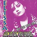 Elissa Show Me How You Love Me (Do You Love Me)(5-Track Maxi-Single)