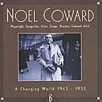 Noël Coward A Changing World, 1943-1952 CD D