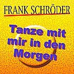 Frank Schröder Tanze Mit Mir In Den Morgen