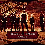Theatre Of Tragedy Deadland/Hide And Seek