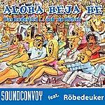 Sound Convoy Aloha Heja He (Feat. Röbedeuker)