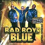Bad Boys Blue Bad Boys Blue - Rarities Remixed