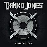 Danko Jones Never Too Loud (Bonus Tracks)