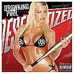 Drowning Pool Desensitized (Parental Advisory)