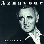 Charles Aznavour Du Und Ich