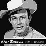 Jim Reeves Girls, Girls, Girls