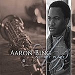 Aaron Bing Secret Place