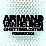 Armand Van Helden Ghettoblaster Remixes