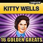 Kitty Wells Kitty Wells - 16 Golden Greats