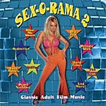 Sex-O-Rama Band Sex-O-Rama II: Classic Adult Film Music