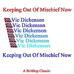 Vic Dickenson Keeping Out Of Mischief Now