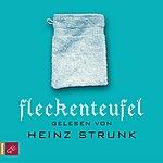 Heinz Strunk Fleckenteufel