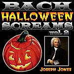 Joseph Jones Bach Halloween Screams Vol. 2