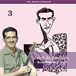 Jacob Do Bandolim The Music Of Brazil: Jacob Do Bandolim, Volume 3 / Recordings 1950 - 1958