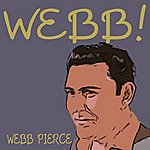 Webb Pierce Webb!