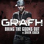 Grafh Bring The Goons (Feat. Sheek Louch)(Single)