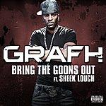 Grafh Bring The Goons (Feat. Sheek Louch)(Single)(Parental Advisory)