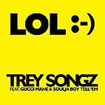 Trey Songz Lol :-) [Feat. Gucci Mane & Soulja Boy Tell 'em]