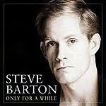 Steve Barton Only For A While