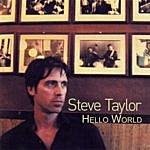 Steve Taylor Hello World