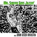 The Brian Setzer Orchestra Mr. Surfer Goes Jazzin' (Single)