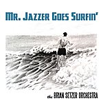 The Brian Setzer Orchestra Mr. Jazzer Goes Surfin' (Single)