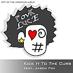 Skitzo Kick It To The Curb -(Single)