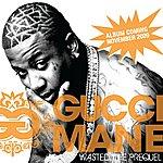 Gucci Mane Wasted: The Prequel (6-Track Maxi-Single)