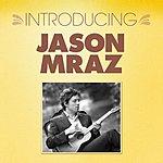 Jason Mraz Introducing...Jason Mraz (5-Track Maxi-Single)