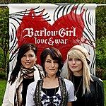 BarlowGirl Love & War