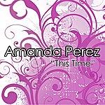 Amanda Perez This Time (Single)