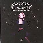Elaine Paige Elaine Paige Live: Celebrating A Life On Stage