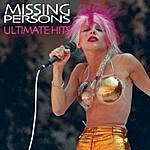 Missing Persons Ultimate Hits (Re-Recorded / Remastered Versions)